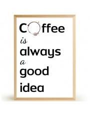 Plakat COFFEE IS ALWAYS A GOOD IDEA - FOX ART STUDIO