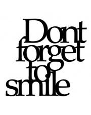 Napis dekoracyjny na ścianę DONT FORGET TO SMILE - DekoSign