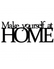 Napis na ścianę MAKE YOURSELF AT HOME - DekoSign