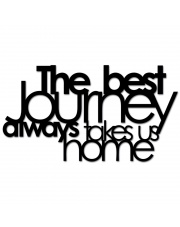 Napis na ścianę THE BEST JOURNEY ALWAYS TAKES US HOME - DekoSign