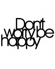 Napis na ścianę DONT WORRY BE HAPPY - DekoSign