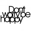Fotografia, na której jest Napis na ścianę DONT WORRY BE HAPPY - DekoSign