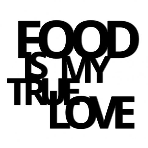 Fotografia, na której jest Napis na ścianę FOOD IS MY TRUE LOVE - DekoSign