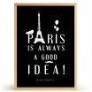 Fotografia, na której jest Plakat PARIS IS ALWAYS A GOOD IDEA - FOX ART STUDIO