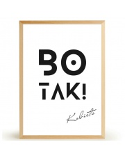 Plakat BO TAK! - FOX ART STUDIO