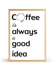 Plakat COFFEE IS ALWAYS A GOOD IDEA - FOX ART STUDIO